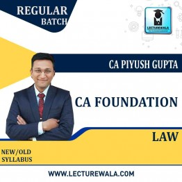CA Foundation Law Regular Course New & Old Syllabus by CA Piyush Gupta (For May 2021/ Nov.2021)