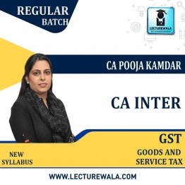 CA Inter GST Regular Course : Video Lecture + Study Material By CA Pooja Kamdar (For May / Nov. 2021)
