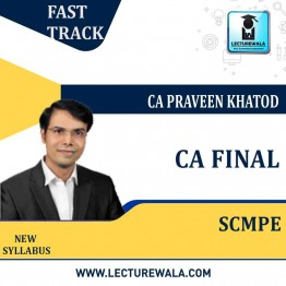 CA Final SCMPE Fast Track New Syllabus : Video Lecture + Study Material By CA Praveen Khatod (For May 2021 to May 2023)