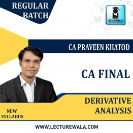 CA Final Derivative Analysis Only : Video Lecture + Study Material By CA Praveen Khatod For (May 2021 to May 2023)