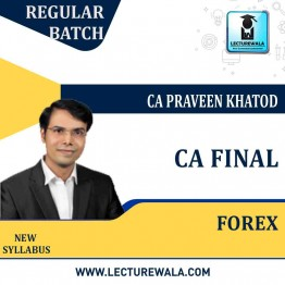 CA Final Forex Only : Video Lecture + Study Material By CA Praveen Khatod For (May 2021 To May 2023)