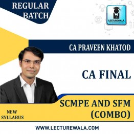 CA Final SFM And SCMPE COMBO Regular  Course New Syllabus : Video Lecture + Study Material By CA Praveen Khatod (For May 2021 to May 2023)