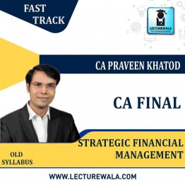 CA Final SFM Old Syllabus Crash Course : Video Lecture + Study Material By CA Praveen Khatod (For May 2021 to May 2023)