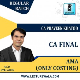 CA Final AMA Only Cost Regular Course : Video Lecture + Study Material By Praveen Khatod (For May 2021)