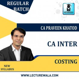 CA Inter Cost Accounting New Syllabus : Video Lecture + Study Material by CA Praveen Khatod (For Till Nov. 2022)