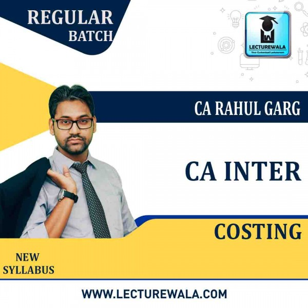 CA Inter Cost Accounting New Syllabus : Video Lecture + Study Material by CA Rahul Garg (For May 2021 & Nov. 2021)