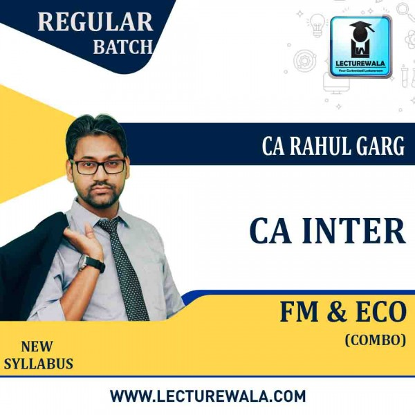 CA Inter FM & Eco. Regular Course : Video Lecture + Study Material by CA Rahul Garg (For May 2021 & Nov. 2021)