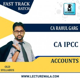 CA Ipcc  Accounts Crash Course : Video Lecture + Study Material By CA Rahul Garg (For may 2021 to nov.2021)