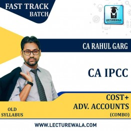CA Ipcc Cost + Adv. Accounts  Combo Crash Course : Video Lecture + Study Material By CA Rahul Garg (ForMAY 2021 TO NOV.2021)