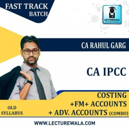 CA Ipcc Cost + FM + Adv. Accounts + Accounts Combo Crash Course : Video Lecture + Study Material By CA Rahul Garg (For MAY 2021 TO NOV.2021)