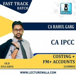 CA Ipcc Cost + FM + Accounts Combo Crash Course : Video Lecture + Study Material By CA Rahul Garg (For MAY 2021 TO NOV.2021)