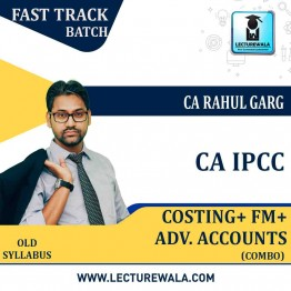 CA Ipcc Cost + FM + Adv. Accounts  Combo Crash Course : Video Lecture + Study Material By CA Rahul Garg (For MAY 2021 TO NOV.2021)