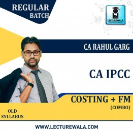 CA Ipcc Cost & FM Combo Regular Course : Video Lecture + Study Material By CA Rahul Garg (For MAY 2021 TO NOV.2021)