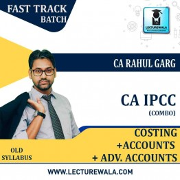 CA Ipcc Cost + Adv. Accounts + Accounts Combo Crash Course : Video Lecture + Study Material By CA Rahul Garg (For MAY 2021 TO NOV.2021)
