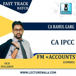 CA Ipcc FM + Accounts Combo Crash Course : Video Lecture + Study Material By CA Rahul Garg (For  MAY 2021 TO NOV.2021)