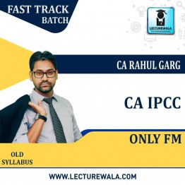 CA Ipcc FM Fast Track : Video Lecture + Study Material By CA Rahul Garg (For MAY 2021 TO NOV.2021)