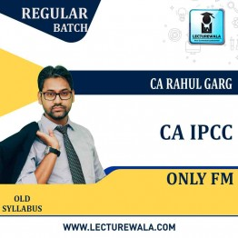 CA Ipcc FM Regular Course : Video Lecture + Study Material By CA Rahul Garg (For May 2021 TO NOV.2021)