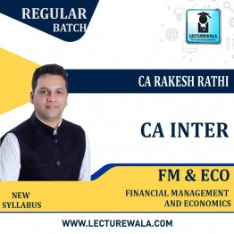 CA Inter FM & Eco Regular Course New Syllabus : Video Lecture + Study Material By CA Rakesh Rathi (For May / Nov. 2021)