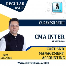 CMA Inter Financial Management And Cost & Management Accounting New Syllabus : Video Lecture + Study Material by CA Rakesh Rathi (For May / Nov. 2021)