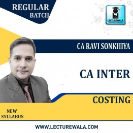 CA Inter Cost Accounting New Syllabus : Video Lecture + Study Material by CA Ravi Sonkhiya (For May 2021 & Nov. 2020)