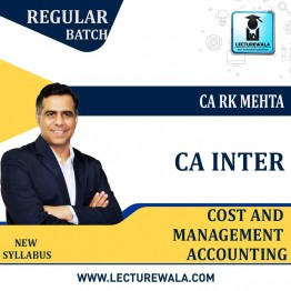 CA Inter Cost And Management Accounting Regular Course New Syllabus : Video Lecture + Study Material By  CA RK Mehta (For May 2021 & Nov. 2021)