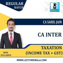 CA Inter Taxation (Income Tax + GST) Regular Course : Video Lecture + Study Material By CA Sahil Jain (For Nov.2021)