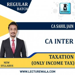 CA Inter Taxation (Only Income Tax) Regular Course : Video Lecture + Study Material By CA Sahil Jain (For Nov.2021)