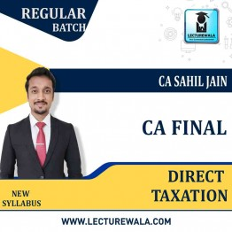 CA Final Direct Taxation : Regular Course + Study Material  :  By CA Sahil Jain (For May & Nov.2022)