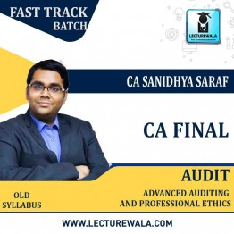 CA Final Audit Old Syllabus Crash Course : Video Lecture + Study Material By CA Sanidhya Saraf (For NOV.2021)