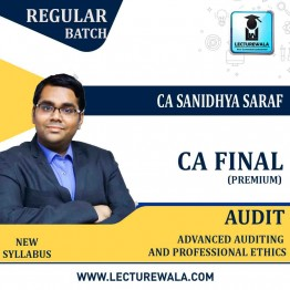 CA Final Audit Premium Batch New / Old Syllabus Regular Course : Video Lecture + Study Material By CA Sanidhya Saraf (For Nov. 2021 & May 2022)