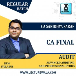 CA Final Audit New and Old Syllabus Regular Course : Video Lecture + Study Material By CA Sanidhya Saraf (For   May 21 & Nov. 21)