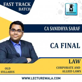 CA Final Corporate & Economic Law Old Syllabus Crash Course : Video Lecture + Study Material By CA Sanidhya Saraf (For Nov. 2021 & May 2022)