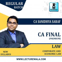 CA Final Corporate & Economic Law Premium Batch Old & New Syllabus Regular Course : Video Lecture + Study Material By CA Sanidhya Saraf (For Nov. 2021 & May 2022)