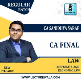 CA Final Corporate & Economic Law Old & New Syllabus Regular Course : Video Lecture + Study Material By CA Sanidhya Saraf (For  MAY 2021 TO NOV.2021)