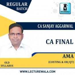 CA Final AMA Only Cost + OR/QT Regular Course : Video Lecture + Study Material By CA Sanjay Aggarwal (For Nov. 2021)