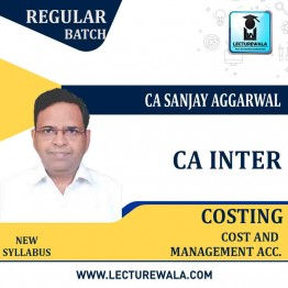 CA Inter Cost & Management Accounting (Latest Rec.) New Syllabus Regular Course : Video Lecture + Study Material by CA Sanjay Aggarwal (For May 2021 & Nov. 2021)