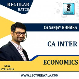 CA Inter Economics New Syllabus : Video Lecture + Study Material By CA Sanjay Khemka (For May 2021 & Nov. 2021)