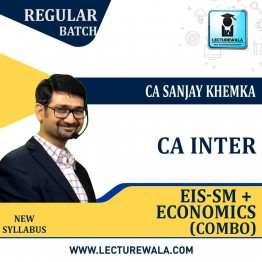 CA Inter EIS-SM + ECONOMICS Combo Regular Course : Video Lecture + Study Material by CA Sanjay Khemka (For May 2021 & Onwards)