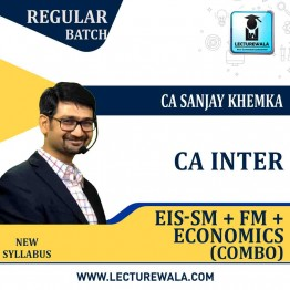 CA Inter EIS-SM + FM + ECONOMICS Combo Regular Course : Video Lecture + Study Material by CA Sanjay Khemka (For May 2021 & Onwards)