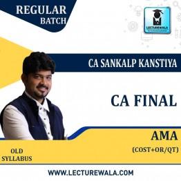CA Final AMA Old Syllabus Regular Course : Video Lecture + Study Material By CA Sankalp Kanstiya (For Nov. 2021 & Onwards)