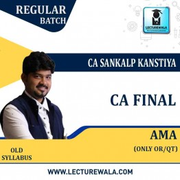 CA Final AMA Only OR : Video Lecture + Study Material By CA Sankalp Kanstiya (For MAY 2021& Onwards )