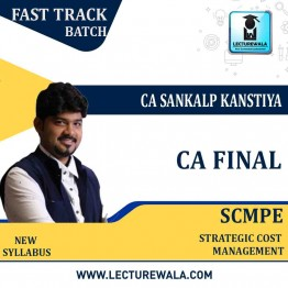 CA Final SCMPE (Costing New) Crash Course : Video Lecture + Study Material By CA Sankalp Kanstiya (For May 2021 & Nov. 2021)