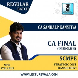 CA Final SCMPE Regular Course In English New Syllabus : Video Lecture + Study Material By  CA Sankalp Kanstiya (For May 2021 & Nov. 2021)