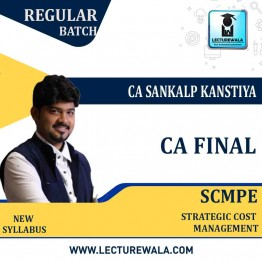 CA Final SCMPE Regular Course New Syllabus : Video Lecture + Study Material By  CA Sankalp Kanstiya (For May 2021 & Nov. 2021)