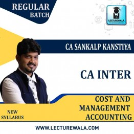 CA Inter Cost And Management Accounting Regular Course New Syllabus : Video Lecture + Study Material By  CA Sankalp Kanstiya (For May 2021 & Nov. 2021)