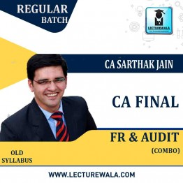 CA Final FR & Audit Old Syllabus COMBO : Video Lecture + Study Material By CA Sarthak Jain (For Nov. 2021)