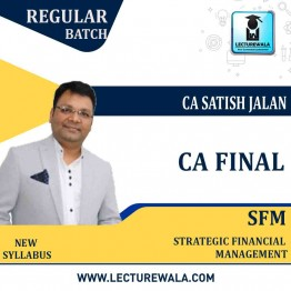 CA Final SFM (Batch No. 20 A) Regular Course New Syllabus : Video Lecture + Study Material By CA Satish Jalan (For May 2021 & Nov. 2021)