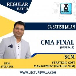 CMA Final SCM (Inc. SPM) (Batch No. 20 A) Regular Course New Syllabus : Video Lecture + Study Material By CA Satish Jalan (For Dec.2021 & June 2021 & JUNE 2022 & Dec.2022)