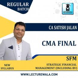 CMA Final SFM (Inc. BV) Regular Course New  Syllabus : Video Lecture + Study Material By CA Satish Jalan (For  Dec. 2021 & June 2021 & JUNE 2022 & Dec. 2022)