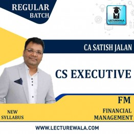 CS Executive Fianacial Management Regular Course New Syllabus : Video Lecture + Study Material By CA Satish Jalan (For Dec. 2020 and June 2021)